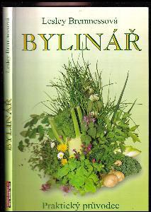 Bylinář : zdraví, krása a radost : podnětná a praktická příručka