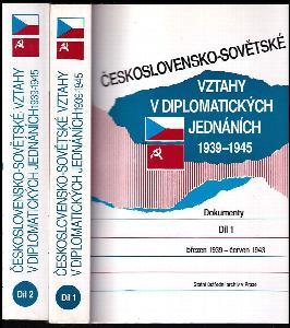 Československo-sovětské vztahy v diplomatických jednáních 1939-1945, Díl 1+2