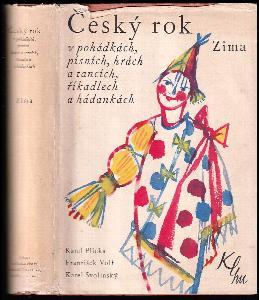 Český rok v pohádkách, písních, hrách a tancích, říkadlech a hádankách. Sv. 4, Zima