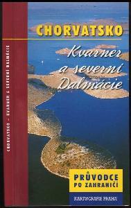 Chorvatsko : Kvarner a severní Dalmácie : průvodce po zahraničí