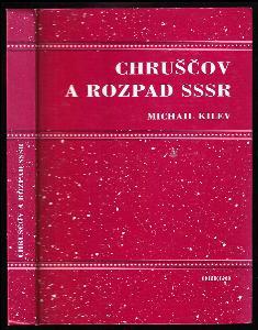 Chruščov a rozpad Sovětského svazu - pokus o analýzu referátu NS. Chruščova, který přednesl na uzavřeném zasedání ÚV KSSS 25. února 1956