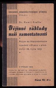 Dějinné základy naší samostatnosti - projev na Staroměstském náměstí v Praze v předvečer 28 října 1933.