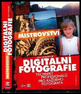 Digitální fotografie - profesionální techniky - Techniky profesionálů pro každého fotografa
