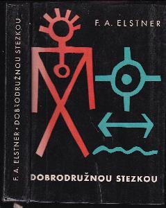 Dobrodružnou stezkou - kniha pro chlapce, kteří chtějí naplnit své mladé a odvážné sny