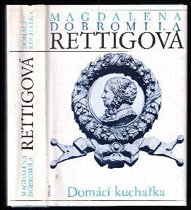 Domácí kuchařka - spolu s ukázkami z beletristického díla M. D. Rettigové a čteními o její osobnosti