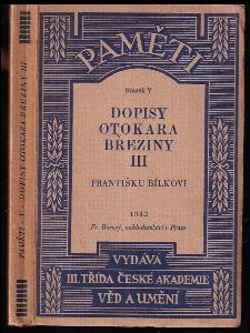 Dopisy Otokara Březiny. Sv. 3, Františku Bílkovi