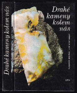 Drahé kameny kolem nás - pomocná kniha pro doplňkovou četbu žáků k učebnicím mineralogie na školách 1. a 2. cyklu