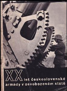 Dvacet let československé armády v osvobozeném státě