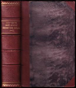 Dvě knihy českých dějin : kus středověké historie našeho kraje. Kniha první, Poslední Přemyslovci a jejich dědictví 1300-1308
