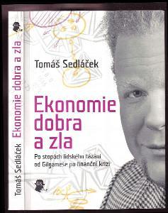 Ekonomie dobra a zla - po stopách lidského tázání od Gilgameše po finanční krizi