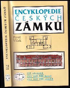 Encyklopedie českých zámků : [335 obrázků, více než 500 hesel, více než 300 zámků]