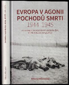 Evropa v agonii pochodů smrti 1944-1945