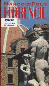 Florencie : průvodce na cesty s osvědčenými tipy
