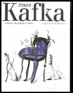 Franz Kafka, Vcházím do pokoje a vidím-- : Franz Kafka, I enter a room and see--