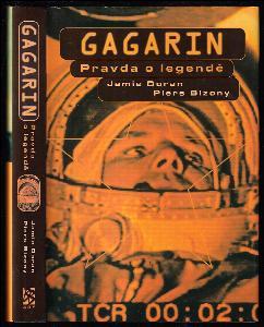 Gagarin : pravda o legendě