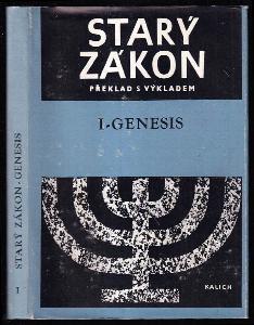 Genesis - Starý zákon : Překlad s výkladem : Nový překlad Písma svatého