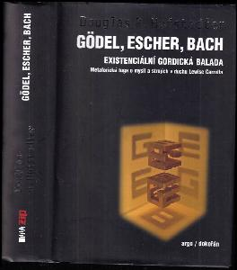 Gödel, Escher, Bach - existenciální gordická balada - metaforická fuga o mysli a strojích v duchu Lewise Carrolla