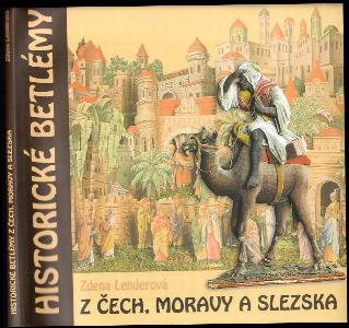 Historické betlémy z Čech, Moravy a Slezska - katalog výstavy - Historical nativity scenes from Bohemia, Moravia and Silesia - the katalogue of exhibition