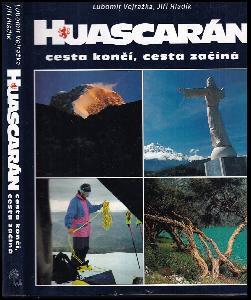 Huascarán : cesta končí, cesta začíná