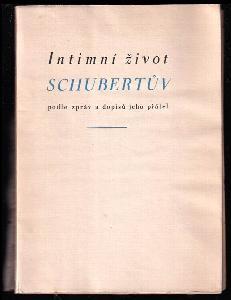 Intimní život Schubertův podle zpráv a dopisů jeho přátel