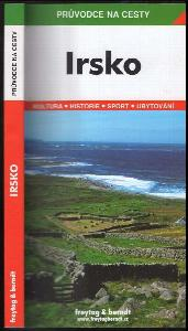 Irsko : podrobné a přehledné informace o historii, kultuře, přírodě a turistickém zázemí Irska