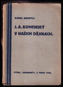 JA. Komenský v našich dějinách - otisk řeči pronesené ... dne 30. března 1930 ...].