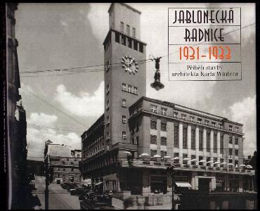 Jablonecká radnice 1931-1933 - Příběh stavby architekta Karla Wintera