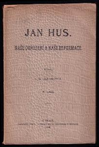 Jan Hus : naše obrození a naše reformace
