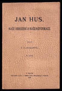 Jan Hus - naše obrození a naše reformace