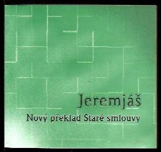 Jeremjáš : nový překlad Staré smlouvy