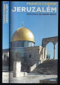 Jeruzalém : průvodce dějinami města