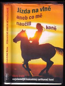 Jízda na vlně, aneb, Co mě naučili koně