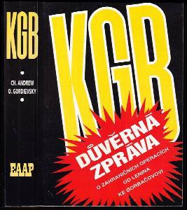 KGB - důvěrná zpráva o zahraničních operacích od Lenina do Gorbačova - KGB - The Inside Story of its Foreign Operations from Lenin to Gorbachev