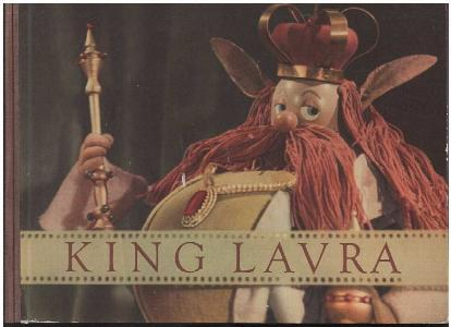 King Lavra : A Fairytale : Based on the puppet film by Karel Zeman called