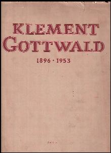 Klement Gottwald 1896-1953