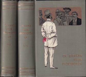 Klub Pickwickův : humoristický román Díl 1. + 2.