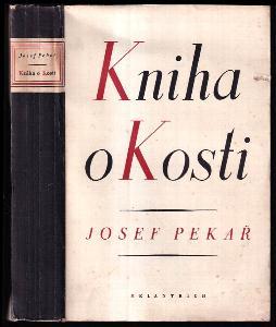 Kniha o Kosti - kus české historie. Díl I.-II