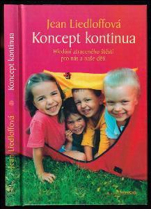 Koncept kontinua : hledání ztraceného štěstí pro nás i naše děti