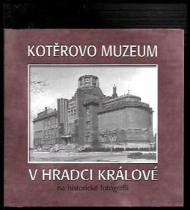 Kotěrovo muzeum v Hradci Králové na historické fotografii
