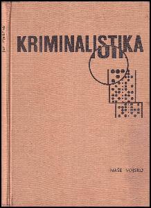 Kriminalistika - učebnice pro právnické fakulty