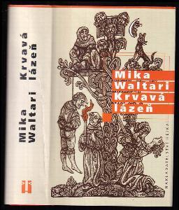 Krvavá lázeň - mládí a podivuhodná dobrodružství Mikaela Karvajalky v mnoha zemích do roku 1527, jak je sám upřímně vypráví v deseti knihách