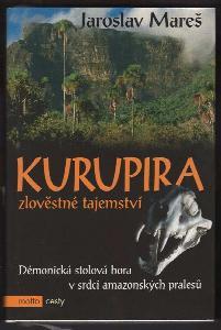 Kurupira : zlověstné tajemství : démonická stolová hora v srdci amazonských pralesů