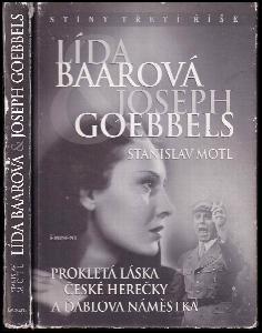 Lída Baarová & Joseph Goebbels : prokletá láska české herečky a ďáblova náměstka