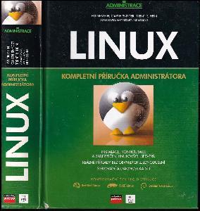 Linux : kompletní příručka administrátora