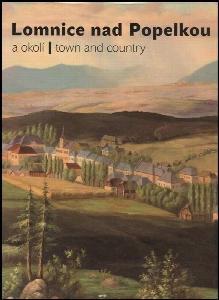 Lomnice nad Popelkou a okolí - Lomnice nad Popelkou - town and country