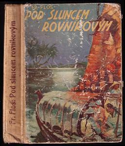 (Lovci orchidejí) : dobrodružný román (III. díl), Pod sluncem rovníkovým.
