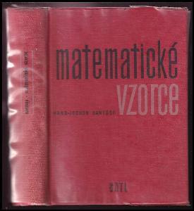 Matematické vzorce - určeno žákům výběrových a odb. škol, posl. vys. škol techn., pro praxi a studium zákl. oborů matem