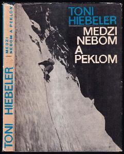 Medzi nebom a peklom : zo života horolezca