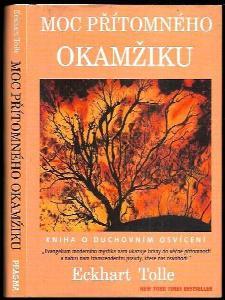 Moc přítomného okamžiku : kniha o duchovním osvícení