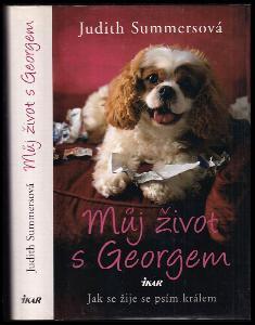 Můj život s Georgem : jak se žije se psím králem